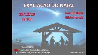 Exaltação do Natal – Ana Cristina Hildebrandt – 25/12/2020