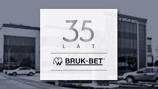 Bruk-Bet - dziękujemy, że jesteście z nami od 35 lat