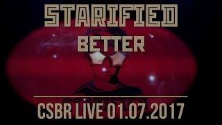 STARIFIED - Better (01.07.2017) | CSBR live