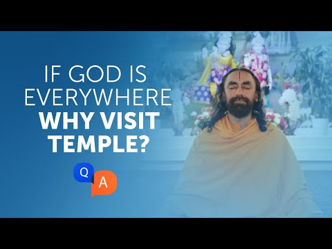 If God is Everywhere - Why Do We Go to Temple and Visit Holy Places? | Q/A with Swami Mukundananda