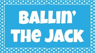 Ballin' the Jack | Kids Action Song | Children Love to Sing
