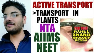 Active Transport|Transport In Plants|NTA| Aiims|Neet|Rahul Anand Biology Tutorial