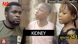 KIDNEY (Mark Angel Comedy) (Episode 243)