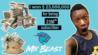 I won 23K dollars from Mr. Beast