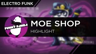ElectroFUNK || Moe Shop - Highlight