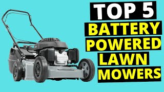 Top 5 Best Battery Powered Lawn Mower in 2020 (Buying Guide) | Review Maniac
