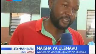 Maisha Ya Ulemavu: Waishio na ulemavu pwani walalama