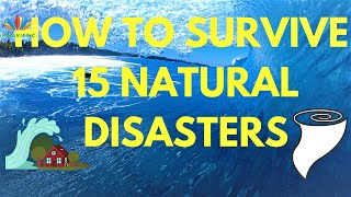 Types of Natural Disasters and How to Survive a Natural Disaster