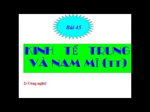 ĐỊA LÍ 7 - BÀI 45: KINH TẾ TRUNG VÀ NAM MĨ (TIẾP THEO)