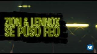 Se Puso Feo (Letra) - Zion y Lennox (Video)