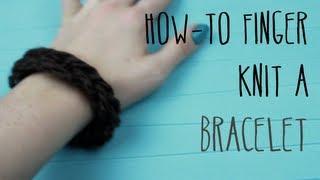 How-to Finger Knit a BRACELET!