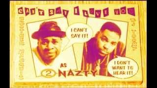 2 Nazty - Get Me Off / Ain't No Secret