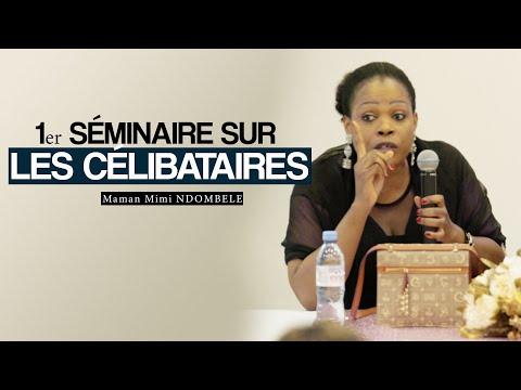 1er SÉMINAIRE SUR LES CÉLIBATAIRES # Mimi NDOMBELE 1er SÉMINAIRE SUR LES CÉLIBATAIRES # Mimi NDOMBELE