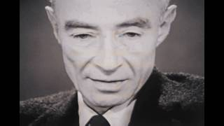 "J. Robert Oppenheimer: ""I Am Become Death, The Destroyer Of Worlds."""