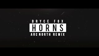 Bryce Fox - Horns (Arc North Remix)