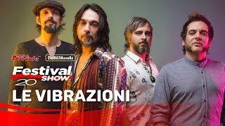 Le Vibrazioni - Così sbagliato @ Festival Show 2019 Trieste