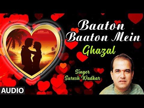 Baaton Baaton Mein Latest Hindi Ghazal Suresh  Wadkar New Ghazal 2019