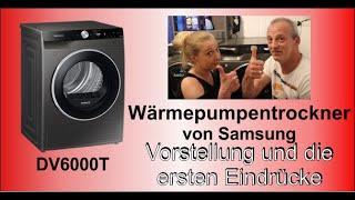 Samsung Wärmepumpentrockner DV6000T | Vorstellung und erste Eindrücke