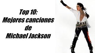 Top 10: Mejores Canciones De Michael Jackson