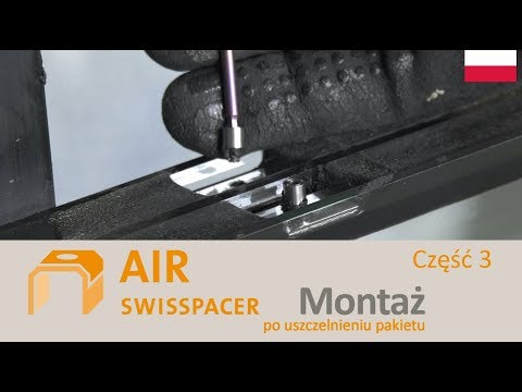SWISSPACER AIR - Montaż po uszczelnieniu pakietu
