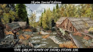 The Great Town of Shor's Stone - Mod Showcase - SSE Recorded