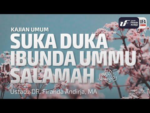 Suka Duka Ibunda Ummu Salamah – Ustadz Dr. Firanda Andirja, Lc, M.A.