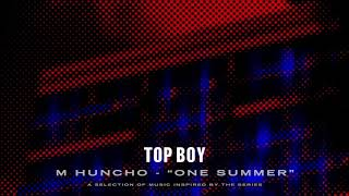 M Huncho   One Summer (Top Boy) [Official Audio]