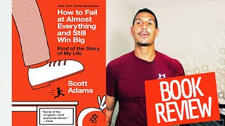 """How To Fail At Almost Everything And Still Win Big"" Book Review"