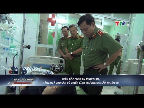 Giám đốc Công an tỉnh Thanh Hóa thăm cán bộ chiến sĩ bị thương khi làm nhiệm vụ