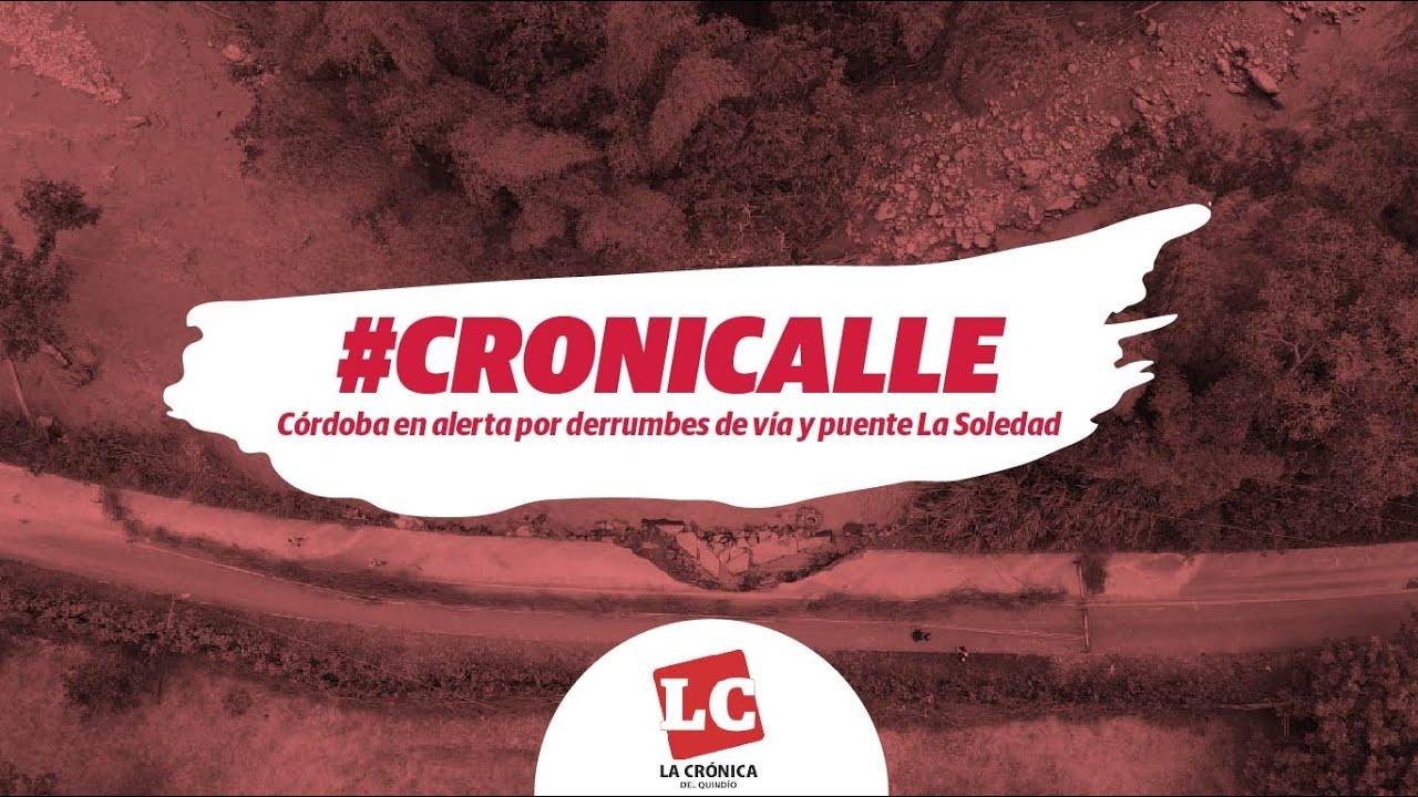 #Cronicalle | Córdoba en alerta por derrumbes de vía y puente La Soledad