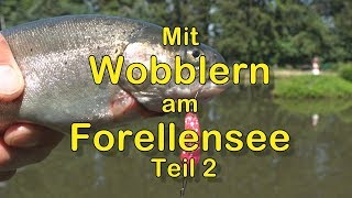 Wobbler am Forellensee (Teil 2)