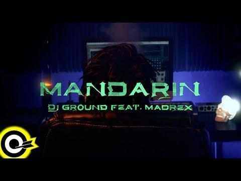 DJ GROUND Feat. MADREX【MANDARIN】Official Music Video