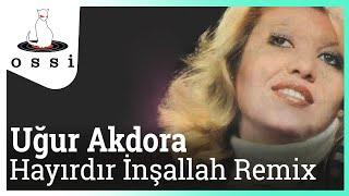 Uğur Akdora / Hayırdır İnşallah (Murat Uncuoğlu & Emre HC Remix)