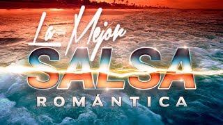 SALSA ROMANTICA #02 Exitos, Grandes Canciones de la Mejor Salsa Romantica