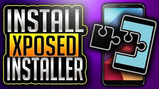 How To Install Xposed Installer Without Twrp 2018 | Yassuz