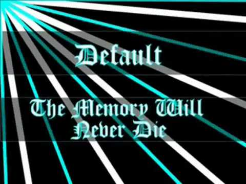 Default - The Memory Will Never Die (with lyrics) - HD