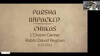 Parsha Unpacked: Chukas from 6/15/2021