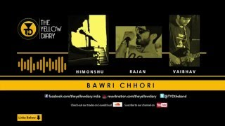 The Yellow Diary - Bawri Chhori - theyellowdiary