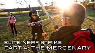 Elite Nerf Strike - Part 4 of 5: The Mercenary
