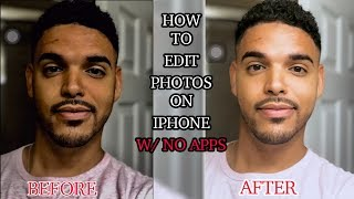 HOW TO EDIT YOUR PHOTOS ON THE IPHONE WITH NO APPS EASY (FILMED ON IPHONE 8)   TheBrandonLeeCook