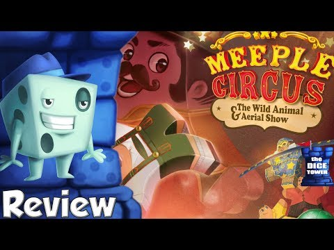 Meeple Circus: The Wild Animal & Aerial Show Review - with Tom Vasel