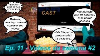 EnB Cast #11 – Videos da semana 2