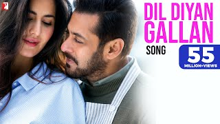Dil Diyan Gallan - Song - Tiger Zinda Hai