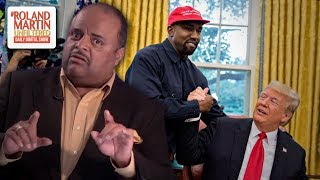 Roland Martin Deconstructs Kanye West's Wild Rambling Rant At The White House