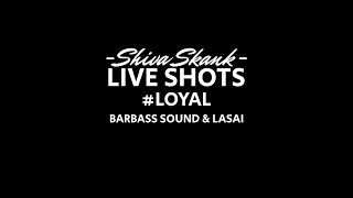 Shiva Skank Live Dub - Barbass Sound & Lasai - Loyal