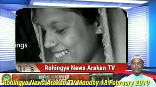 Rohingya News Arakan TV Monday 18 February 2019