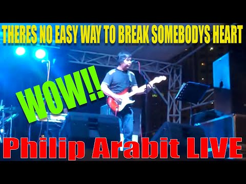THERES NO EASY WAY TO BREAK SOMEBODYS HEART-Cover By PHILIP ARABIT
