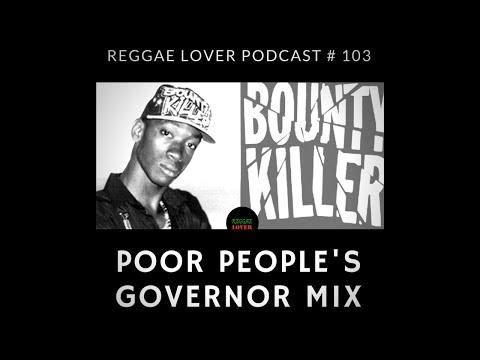 Poor People's Governor (Bounty Killer) Mix – Reggae Lover Podcast Episode 103