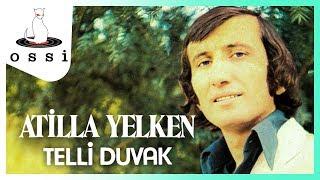 Atilla Yelken / Telli Duvak