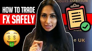 How To Trade FX SAFELY !!